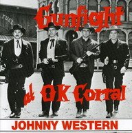 JOHNNY WESTERN - GUNFIGHT AT THE O.K. CORRAL CD