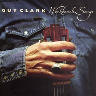 GUY CLARK - WORKBENCH SONGS CD