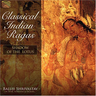 BALUJI SHRIVASTAV - CLASSICAL INDIAN RAGAS CD