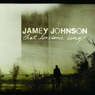 JAMEY JOHNSON - THAT LONESOME SONG CD
