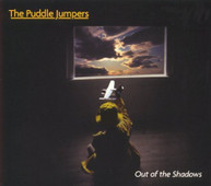 PUDDLE JUMPERS - OUT OF THE SHADOWS CD