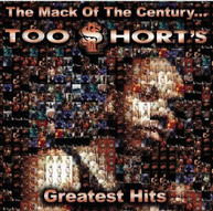 TOO SHORT - MACK OF THE CENTURY: TOO SHORT'S GREATEST HITS - CD
