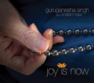 GURUGANESHA SINGH / SNATAM  KAUR - JOY IS NOW (DIGIPAK) CD
