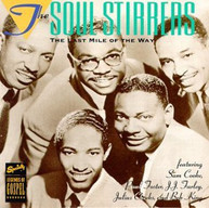 SOUL STIRRERS - LAST MILE OF THE WAY CD