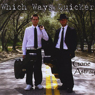 WHICH WAYS QUICKER - GONE ASTRAY CD