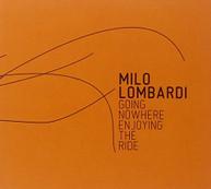 MILO LOMBARDI - GOING NOWHERE (ENJOYING) (THE) (RIDE) CD