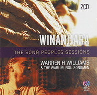 WARREN H WILLIAMS - WINANJJARA - THE SONG PEOPLES SESSIONS CD
