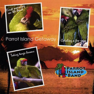 PARROT ISLAND BAND - PARROT ISLAND GETAWAY CD
