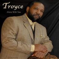 TROYCE - ALONE WITH YOU CD