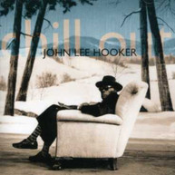 JOHN LEE HOOKER - CHILL OUT CD