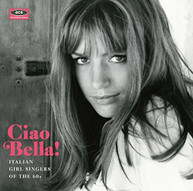 CIAO BELLA ITALIAN GIRL SINGERS VARIOUS (UK) CD