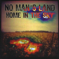 NO MAN'S LAND - HOME IN THE SKY CD