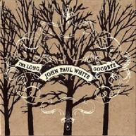 JOHN PAUL WHITE - LONG GOODBYE (DIGIPAK) CD