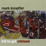MARK KNOPFLER - KILL TO GET CRIMSON' (IMPORT) CD