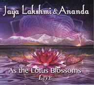 JAYA LAKSHMI &  ANANDA - AS THE LOTUS BLOSSOMS LIVE (DIGIPAK) CD