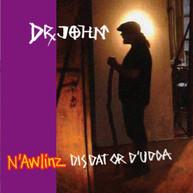 DR JOHN - N'AWLINZ: DIS DAT OR D'UDDA (MOD) CD