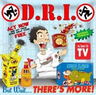 D.R.I. - BUT WAIT ... THERE'S MORE! CD