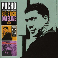 PUCHO & LATIN SOULD BROTHER - BIG STICK DATELINE (UK) CD