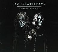 DZ DEATHRAYS - BLOODSTREAMS (DIGIPAK) CD