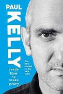 PAUL KELLY - HOW TO MAKE GRAVY CD
