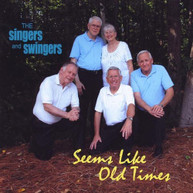 SINGERS AND SWINGERS - SEEMS LIKE OLD TIMES CD