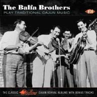 BALFA BROTHERS - PLAY TRADITIONAL CAJUN MUSIC (UK) CD