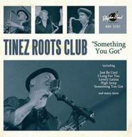 TINEZ ROOTS CLUB - SOMETHING YOU GOT CD