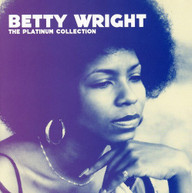 BETTY WRIGHT - PLATINUM COLLECTION (UK) (IMPORT) CD