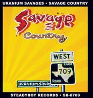 URANIUM SAVAGES - SAVAGE COUNTRY CD