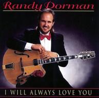 RANDY DORMAN - I WILL ALWAYS LOVE YOU CD