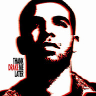 DRAKE - THANK ME LATER (INT'L VERSION) CD