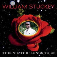 WILLIAM STUCKEY - THIS NIGHT BELONGS TO US CD