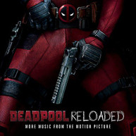 DEADPOOL RELOADED (MORE) (MUSIC) (FROM) (MOTION) (PICTURE DISC) CD