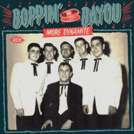 BOPPIN' BY THE BAYOU -MORE DYNAMITE VARIOUS (UK) CD