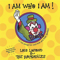 LOIS LAFOND & THE ROCKADILES - I AM WHO I AM! CD