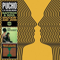 PUCHO & LATIN SOUL BROTHERS - SAFFRON & SOUL SHUCKIN & JIVIN (UK) CD