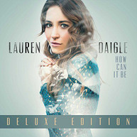 LAUREN DAIGLE - HOW CAN IT BE (DLX) CD