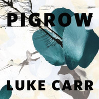 LUKE CARR - PIGROW CD