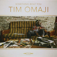TIM OMAJI - SOMETHING BOUT YOU CD