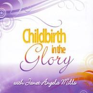 JANET ANGELA MILLS - CHILDBIRTH IN THE GLORY CD