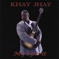 KHAY JHAY - MY SPIRIT CD
