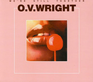 O.V. WRIGHT - WE'RE STILL TOGETHER (DIGIPAK) CD