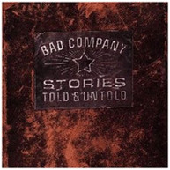 BAD COMPANY - STORIES TOLD & UNTOLD CD