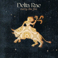 DELTA RAE - CARRY THE FIRE CD