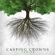 CASTING CROWNS - THRIVE CD