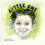 JULIE MACCARIN - LITTLE ONE CD
