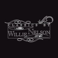WILLIE NELSON - CLASSICS BY WILLIE NELSON (MOD) CD