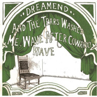 DREAMEND - THE TEARS WASHED ME WAVE AFTER COWARDLY WAVE CD