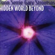 JONN SERRIE GARY STROUTSOS - HIDDEN WORLD BEYOND CD