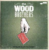 WOOD BROTHERS - WAYS NOT TO LOSE CD
